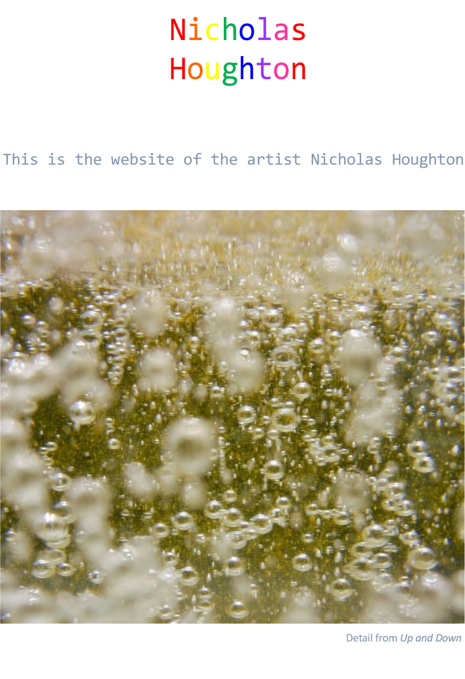 This is the website of the artist Nicholas Houghton
